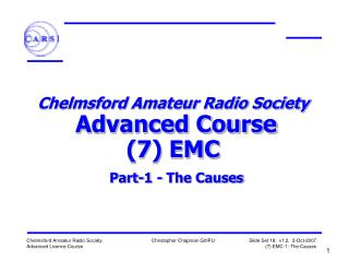 Chelmsford Amateur Radio Society  Advanced Course (7) EMC  Part-1 - The Causes