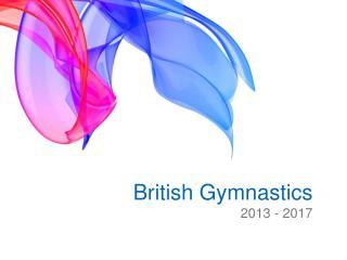 British Gymnastics 2013 - 2017