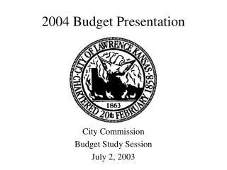 2004 Budget Presentation