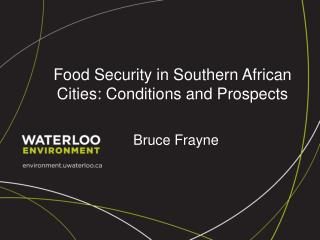 Food Security in Southern African Cities: Conditions and Prospects