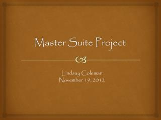 Master Suite Project