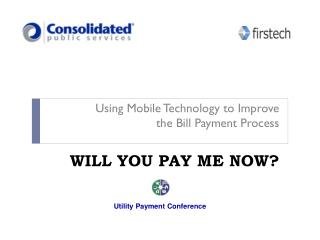 Using Mobile Technology to Improve  the Bill Payment Process