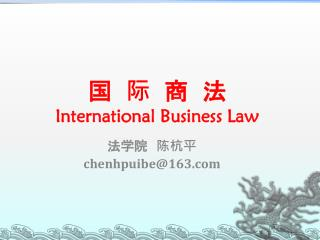 ?  ?  ?  ? International Business Law