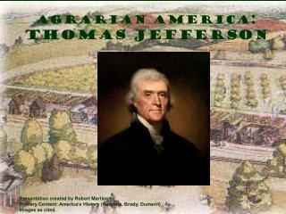 Agrarian America : Thomas Jefferson