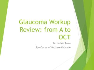 Glaucoma  W orkup  R eview: from A to OCT