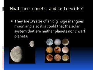 What are comets and asteroids?