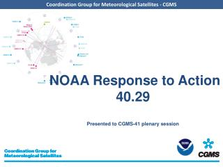 NOAA Response to Action 40.29 Presented to CGMS-41 plenary session