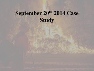 September 20 th 2014 Case Study
