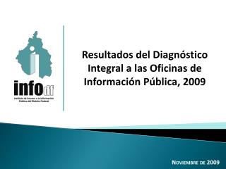 Resultados del Diagnóstico Integral a las Oficinas de Información Pública, 2009