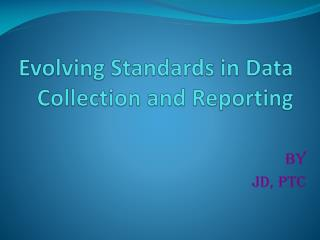 Evolving Standards in Data Collection and Reporting