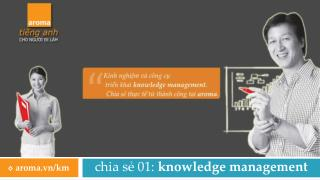 chia s? 01:  knowledge management
