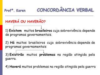 Profª. Karen CONCORDÂNCIA VERBAL
