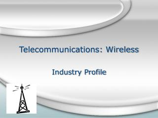 Telecommunications: Wireless