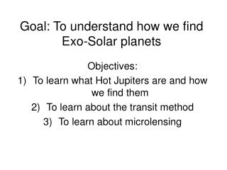 Goal: To understand how we find Exo-Solar planets