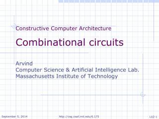 Constructive Computer Architecture Combinational circuits Arvind