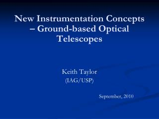 New Instrumentation Concepts – Ground-based Optical Telescopes