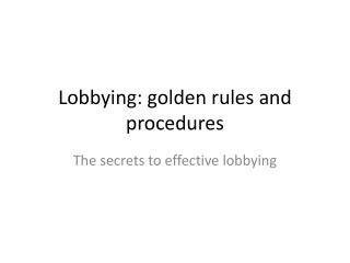 Lobbying: golden rules and procedures