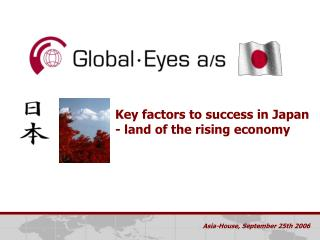 Key factors to success in Japan - land of the rising economy