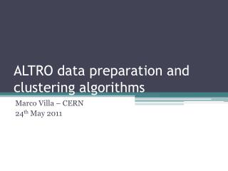ALTRO data preparation and clustering algorithms