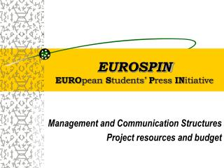 EUROSPIN EURO pean S tudents' P ress IN itiative