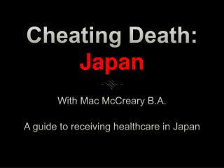 Cheating Death:  Japan