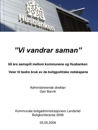 """Vi vandrar saman"" 60 års samspill mellom kommunene og Husbanken -"