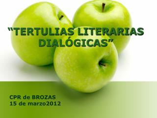 """""""TERTULIAS LITERARIAS DIALÓGICAS"""""""