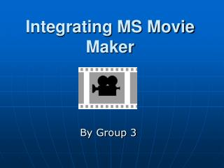 Integrating MS Movie Maker