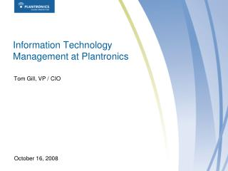 Information Technology Management at Plantronics