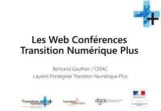 Les Web Conférences Transition Numérique Plus
