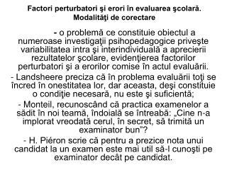 Factori perturbatori şi erori în evaluarea şcolară.           Modalităţi de corectare