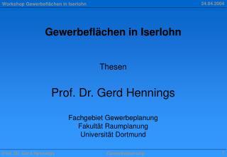 Gewerbeflächen in Iserlohn Thesen Prof. Dr. Gerd Hennings Fachgebiet Gewerbeplanung