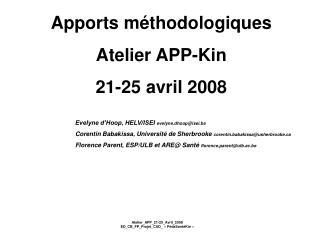 Apports méthodologiques Atelier APP-Kin 21-25 avril 2008