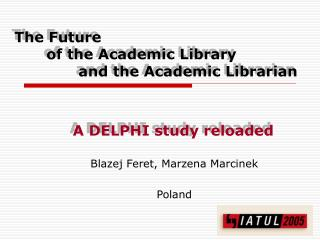 The Future   of the Academic Library    and the Academic Librarian