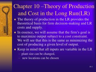 Chapter 10  Theory of Production and Cost in the Long RunLR