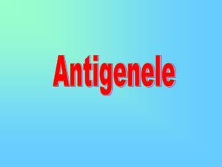 Antigenele
