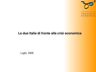 Le due Italie di fronte alla crisi economica