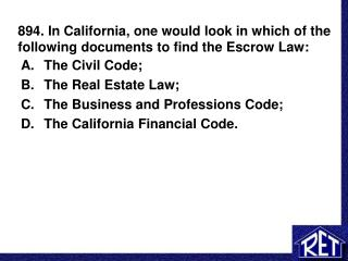 894. In California, one would look in which of the following documents to find the Escrow Law: