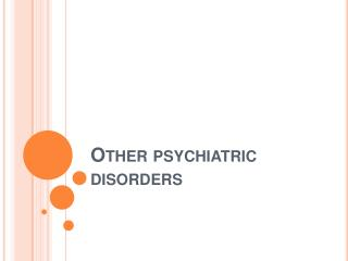 Other psychiatric disorders