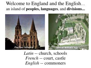 Welcome to England and the English … an island of peoples, languages , and divisions...