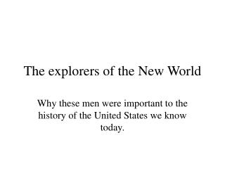 The explorers of the New World