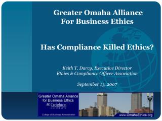 Greater Omaha Alliance For Business Ethics Has Compliance Killed Ethics?