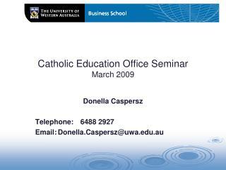 Catholic Education Office Seminar March 2009