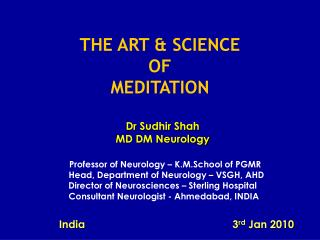 Professor of Neurology – K.M.School of PGMR    Head, Department of Neurology – VSGH, AHD Director of Neurosciences – Ste