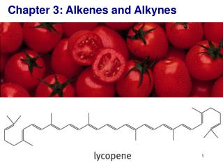 Chapter 3: Alkenes and Alkynes