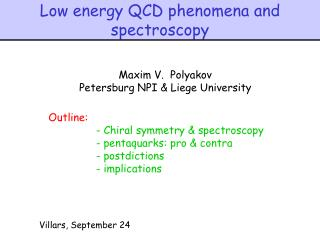 Low energy QCD phenomena and spectroscopy
