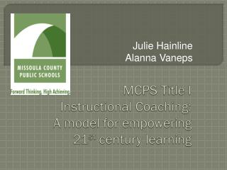 MCPS  Title I Instructional Coaching: A model for empowering 21 st  century learning