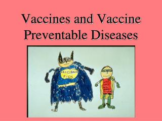 Vaccines and Vaccine Preventable Diseases