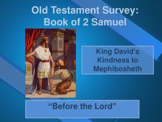 Old Testament Survey: Book of 2 Samuel