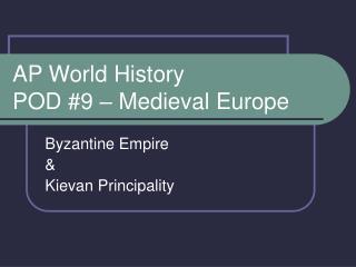 AP World History POD #9 – Medieval Europe